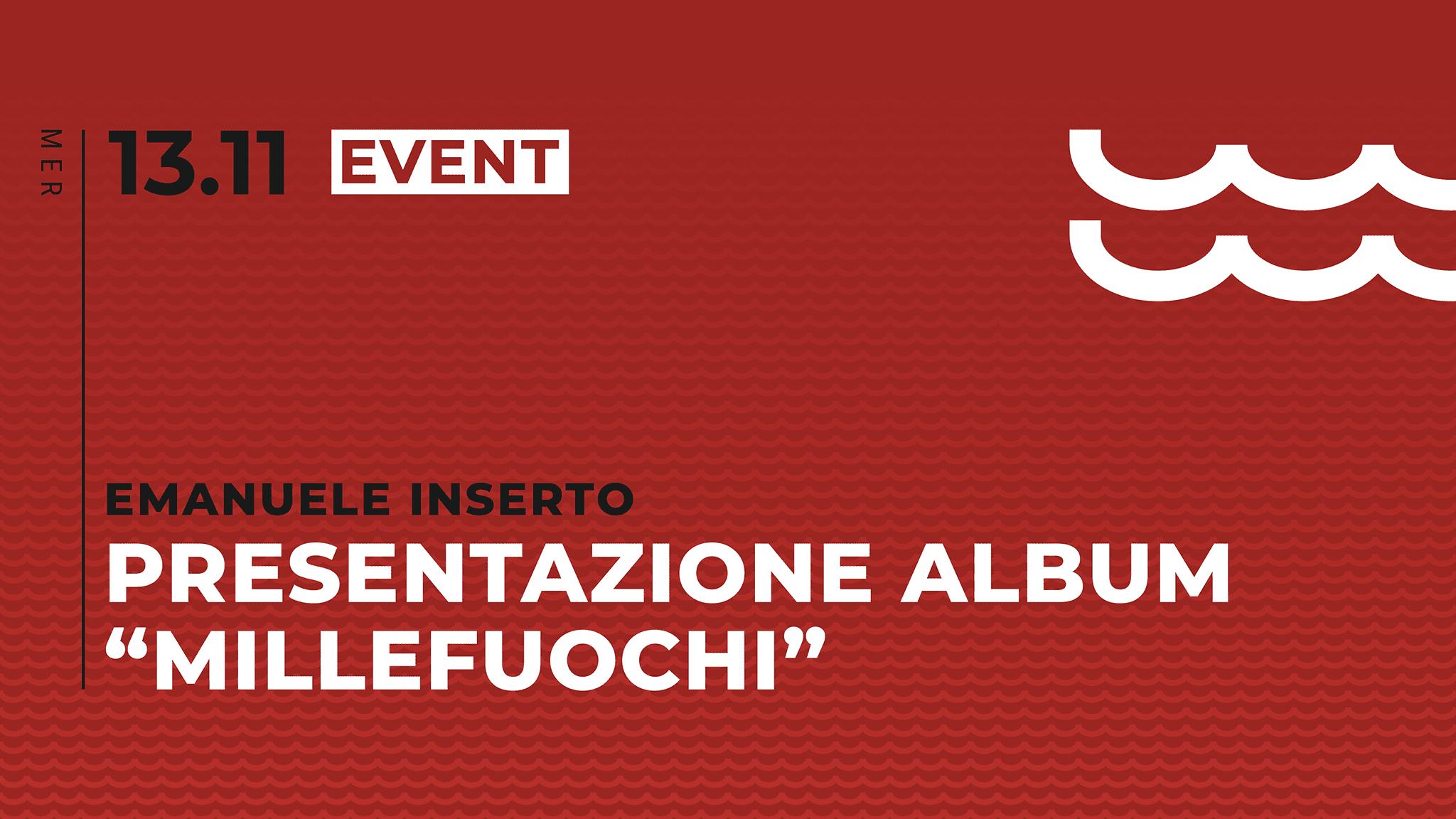 13 Novembre - Emanuele Inserto - Millefuochi